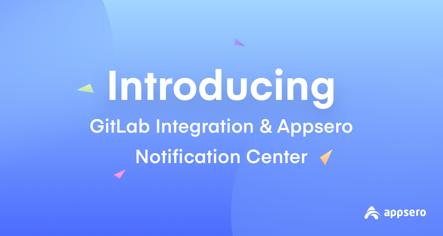 Introducing GitLab Integration & Appsero Notification Center!