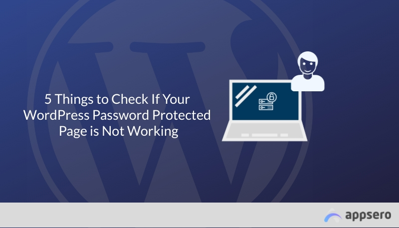 5 Things to Check If Your WordPress Password Protected Page is Not Working